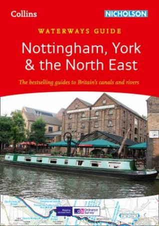Collins / Nicholson Waterways Guide Nottingham, York & the North East by Collins Uk