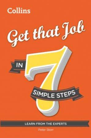 Get That Job in 7 Simple Steps by Peter Storr