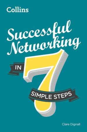 Successful Networking in 7 Simple Steps by Clare Dignall