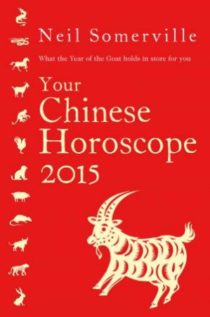 Your Chinese Horoscope 2015 by Neil Somerville