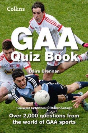 Collins Unofficial Gaa Quiz Book by Collins  & Dáire Brennan