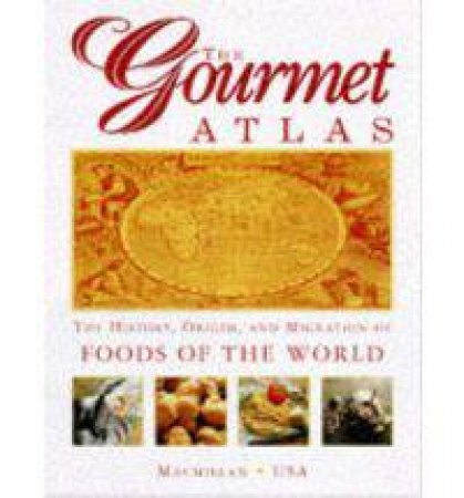 The Gourmet Atlas by Susie Ward & Claire Clifton & Jenny Stacey