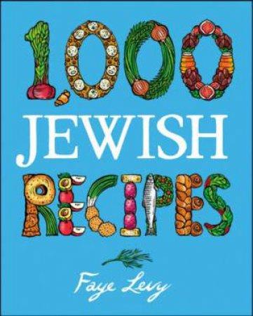 1,000 Jewish Recipes by Faye Levy