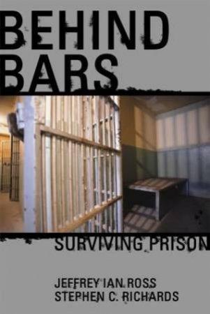 Behind Bars by Jeffrey Ian Ross & Stephen C. Richards