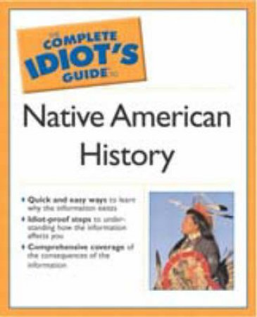 The Complete Idiot's Guide to Native American History by Walter C. Fleming