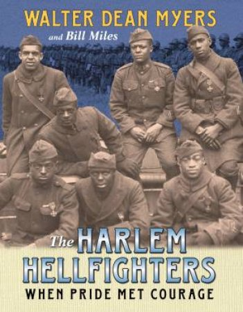 The Harlem Hellfighters by Walter Dean Myers & Bill Miles