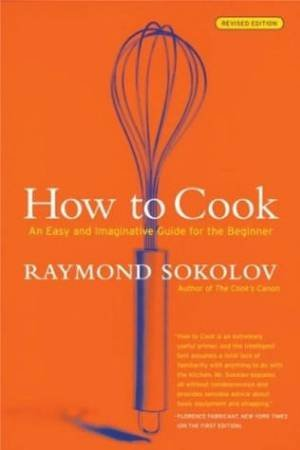 How to Cook by Raymond A. Sokolov