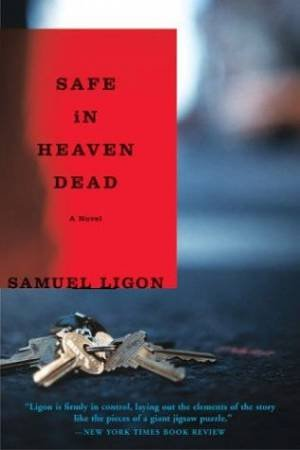Safe in Heaven Dead by Samuel Ligon