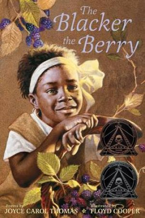 The Blacker the Berry by Joyce Carol Thomas & Floyd Cooper