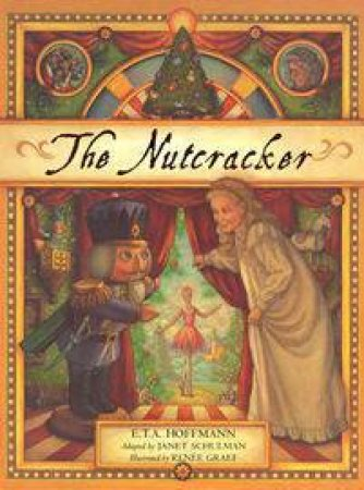 The Nutcracker by Janet Schulman & E. T. A. Hoffmann & Renee Graef