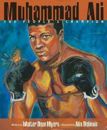 Muhammad Ali by Walter Dean Myers & Alix Delinois