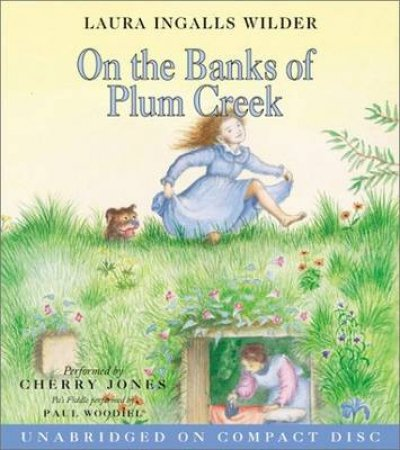 On the Banks of Plum Creek by Laura Ingalls Wilder & Cherry Jones