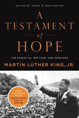 A Testament of Hope by Martin Luther King & James Melvin Washington