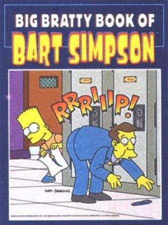 Big Bratty Book of Bart Simpson by Matt Groening & Terry Delegeane & Karen Bates & John Constanza & Dan DeCarlo & Mike Decarlo