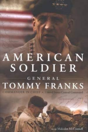American Soldier by Tommy Franks & Malcolm McConnell