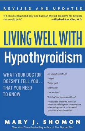 Living Well With Hypothyroidism by Mary J. Shomon