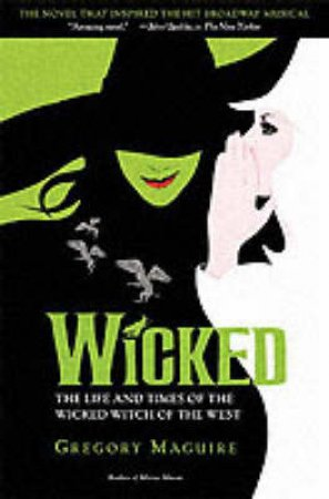 Wicked by Gregory Maguire & Douglas Smith