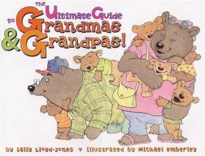 The Ultimate Guide to Grandmas & Grandpas! by Sally Lloyd-Jones & Michael Emberley