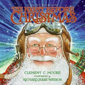 The Night Before Christmas by Clement Clarke Moore & Richard Jesse Watson