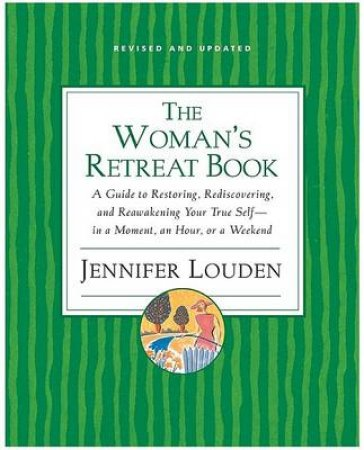 The Woman's Retreat Book by Jennifer Louden