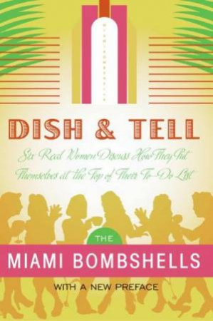 Dish And Tell by Patricia San Pedro & Mercedes Soler & Annie San Roman & Tammi Leader Fuller & Lydia Sacasa & Sara Rosenberg