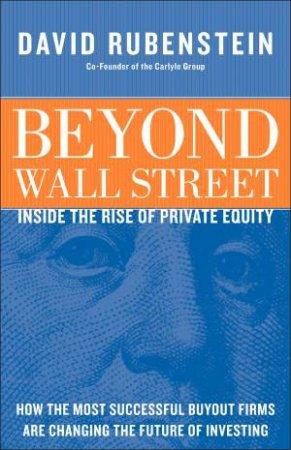 Beyond Wall Street by David Rubenstein