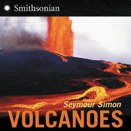Volcanoes by Seymour Simon & Jeremy Caplan