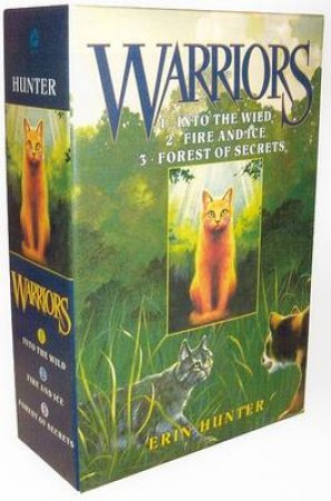 Into the Wild, Fire and Ice, & Forest of Secrets by Erin Hunter