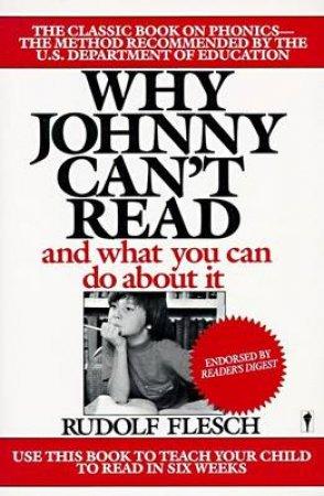 Why Johnny Can't Read by Rudolf Franz Flesch