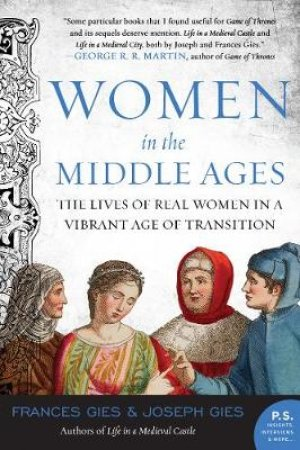 Women in the Middle Ages by Frances Gies & Joseph Gies