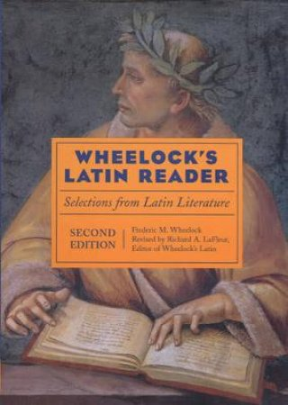 Wheelock's Latin Reader by Richard A. Lafleur