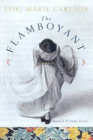 The Flamboyant by Lori M. Carlson