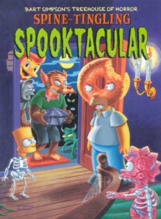 Bart Simpson's Treehouse of Horror Spine-Tingling Spooktacular by Matt Groening & Neil Alsip & Sergio Aragones