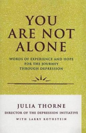 You Are Not Alone by Julia Thorne & Larry Rothstein