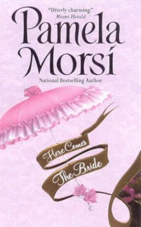 Here Comes the Bride by Pamela Morsi