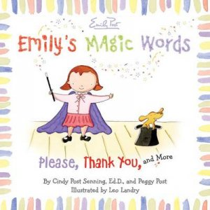 Emily's Magic Words by Cindy Post Senning & Peggy Post & Leo Landry