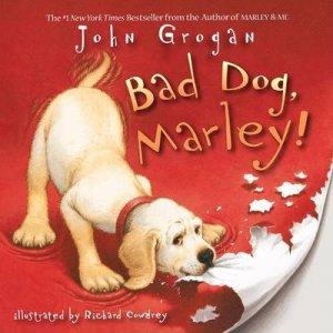Bad Dog, Marley! by John Grogan & Richard Cowdrey