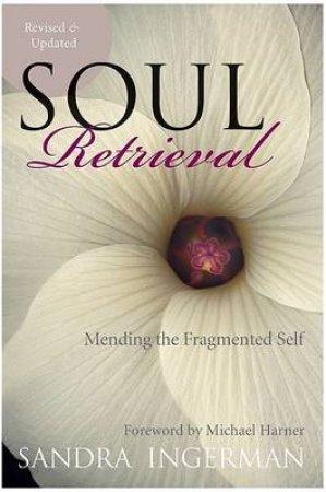 Soul Retrieval by Sandra Ingerman & Michael Harner