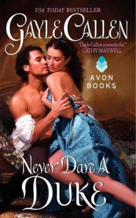 Never Dare a Duke by Gayle Callen