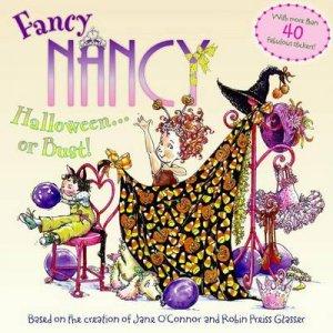 Fancy Nancy Halloween. . .or Bust! by Jane O'Connor & Robin Glasser Preiss & Carolyn Bracken