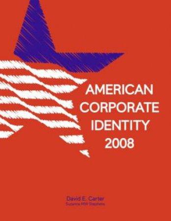 American Corporate Identity 2008 by David E. Carter