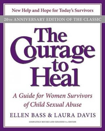 The Courage to Heal by Ellen Bass & Laura Davis