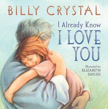 I Already Know I Love You by Billy Crystal & Elizabeth Sayles
