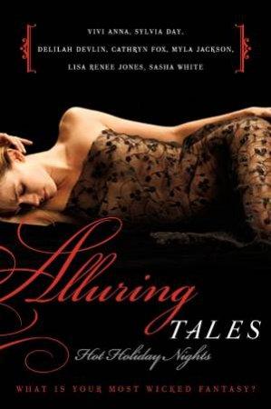 Alluring Tales, Hot Holiday Nights by Vivi Anna & Sylvia Day & Delilah Devlin & Cathryn Fox & Myla Jackson
