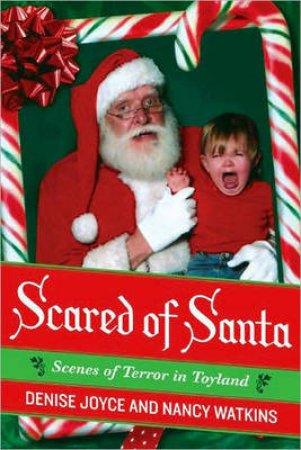 Scared of Santa by Denise Joyce & Nancy Watkins