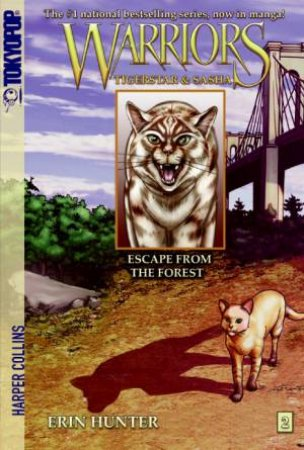 Warriors Manga: Tigerstar and Sasha 02 : Escape from the Forest by Erin Hunter & Dan Jolley & Don Hudson