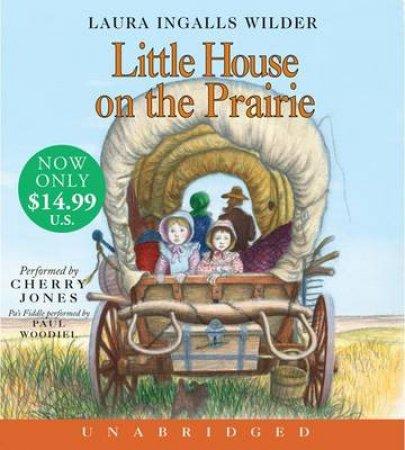 Little House On The Prairie by Laura Ingalls Wilder & Cherry Jones