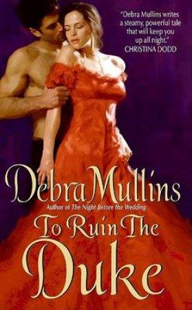To Ruin the Duke by Debra Mullins