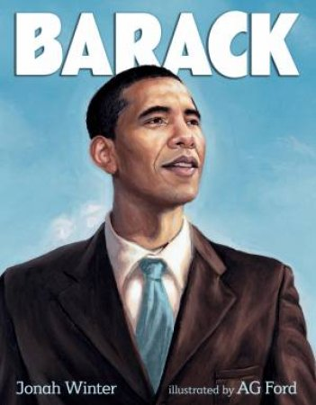 Barack by Jonah Winter & A. G. Ford