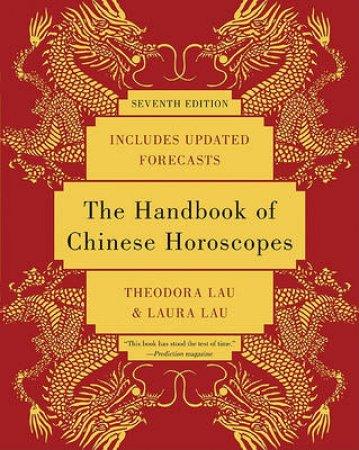 The Handbook of Chinese Horoscopes by Theodora Lau & Laura Lau & Kenneth Lau